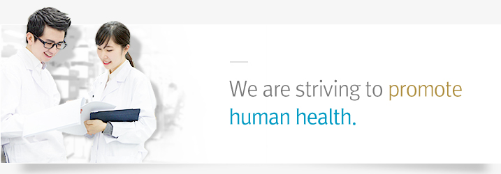 We are striving to promote human health.