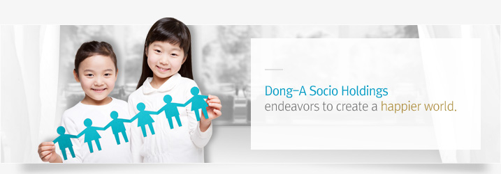 Dong-A ST endeavors to create a happier world.
